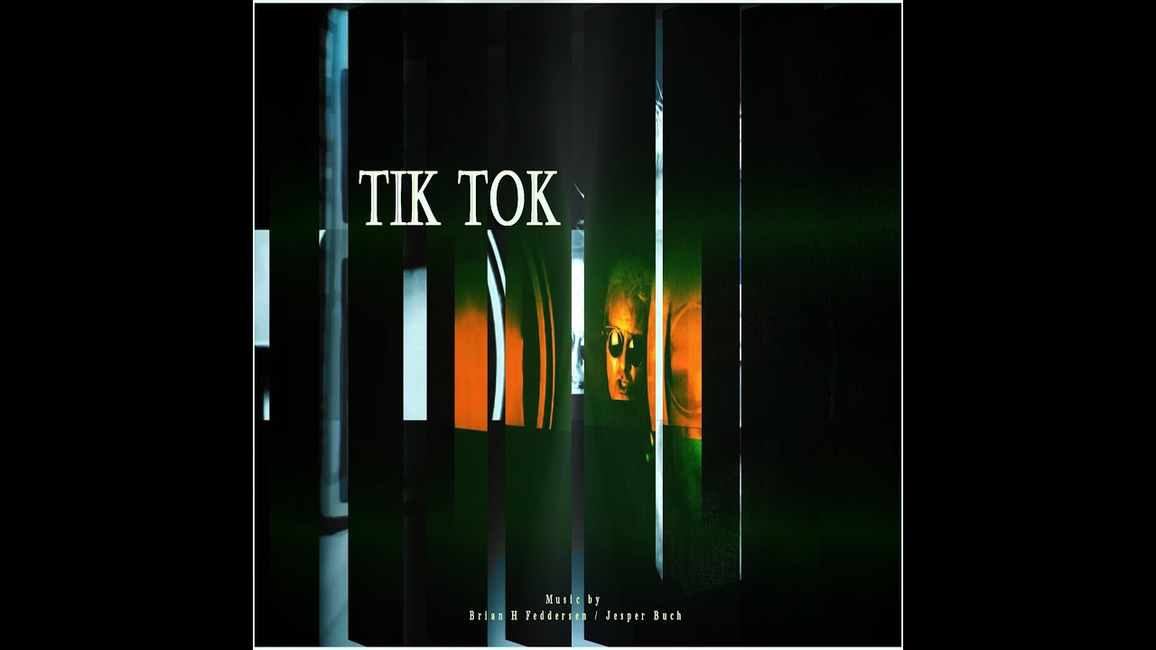 Tik Tok - Music by Brian H Feddersen and Jesper Buch