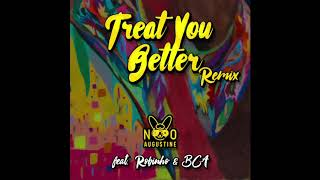 Nino Augustine - Treat You Better (PTY Remix) feat Robinho, BCA