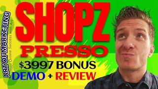 ShopZPresso Review ,Demo, DFY $3997 Bonus, ShopZ Presso Review