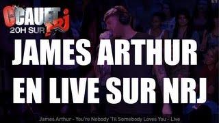 James Arthur - You're Nobody 'Til Somebody Loves You - Live - C'Cauet sur NRJ