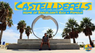 CASTELLDEFELS: HOME TO BARCELONAS RICH & FAMOUS - Spain Travel Vlog