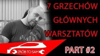 Patologia Polskich warsztatów #2 Siedem grzechów głównych