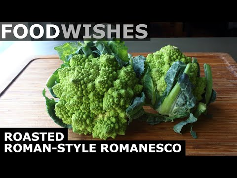 Roasted Roman-Style Romanesco – Food Wishes