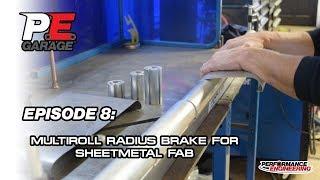 PE Garage Episode 8: The One with the MultiRoll Radius Sheetmetal Brake