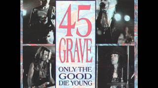 45 Grave - Bad Love