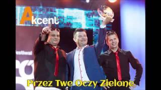 """Video thumbnail of """"Akcent - Przez Twe Oczy Zielone NOWOŚĆ"""""""