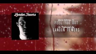 Landon Tewers - Feel You Out
