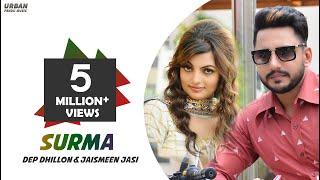 Surma (Full Video) Deep Dhillon | Jaismeen Jassi | New Punjabi Songs 2018