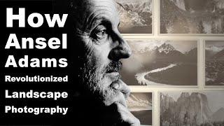 How Ansel Adams Revolutionized Landscape Photography