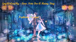 Nightcore - Love Note For A Rainy Day [SayWeCanFly]