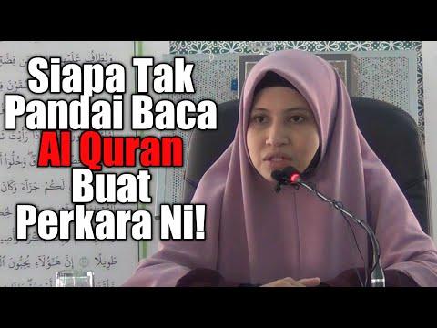 Siapa Tak Pandai Baca Al Quran Buat Perkara Ni! Ustazah Asma Harun