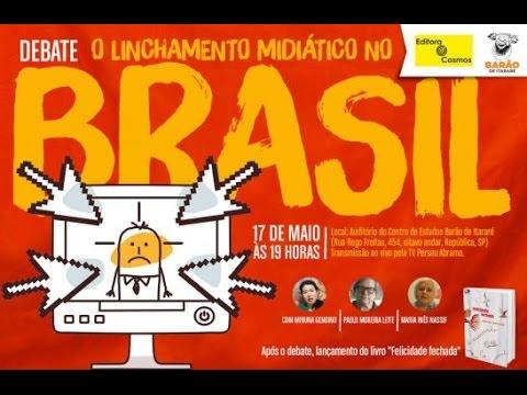 Debate   Linchamento Midiático no Brasil