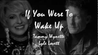 If You Were To Wake Up - Tammy Wynette & Lyle Lovett