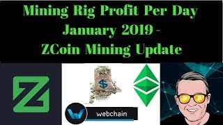 Mining Rig Profit Per Day January 2019 - ZCoin Mining Update