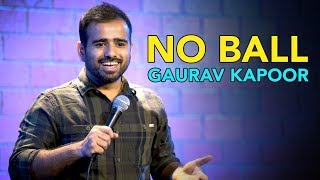 Gaurav Kapoor | No Ball | Stand Up Comedy 2019