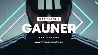 MOE PHOENIX Feat. VEYSEL   GAUNER (prod. By Ghana Beats)