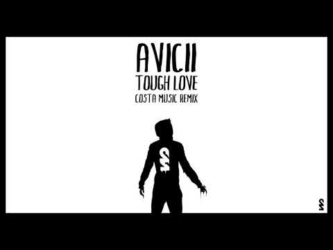 Avicii - Tough Love (Costa Music Remix) Ft. Agnes, Vargas & Lagola