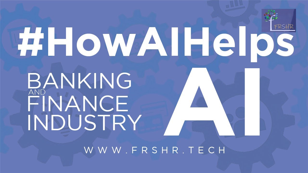 How AI Assists Banking And Financing Companies In U.S.A., How AI assists Financing Companies Make More Cash thumbnail