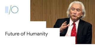 Michio Kaku on The Future of Humanity (Google I/O'19)