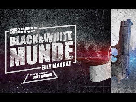 Black & White Munde  Elly Mangat
