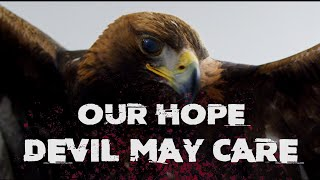 """DEVIL MAY CARE   """"Our Hope"""" (official Music Video)"""