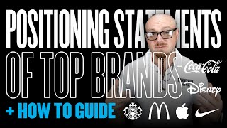 Positioning Statements of Top Brands + How To Guide