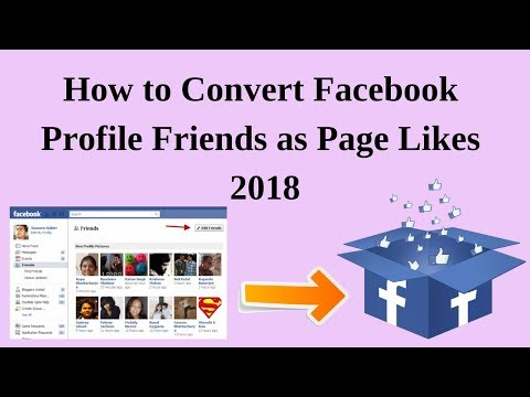 How to convert facebook profile friends as page likes 2018