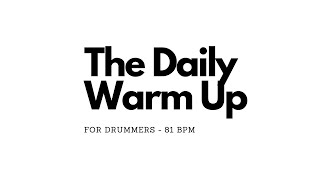 The Daily Warm Up - 81BPM
