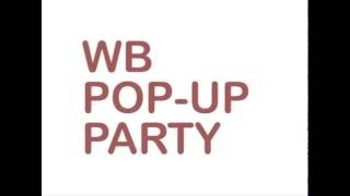 WB Pop up Party