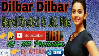 Dilbar Dilbar Dholki Dance Mix With Jbl Bass Dj Br Production