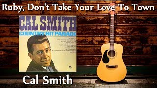 Cal Smith - Ruby, Don't Take Your Love To Town