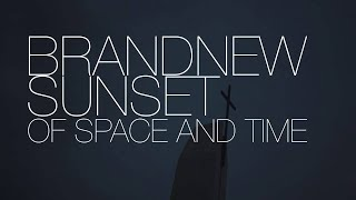 BRANDNEWSUNSET - Of Space And Time [ALBUM TRAILER 2016]