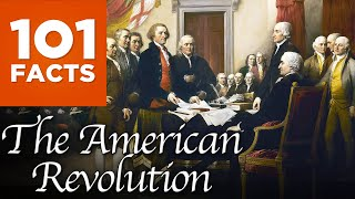 101 Facts About The American Revolution