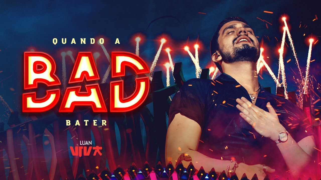 Luan Santana - quando a bad bater (Novo DVD Viva)