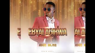 John Blaq   Ebyalagirwa (Official AUDIO)