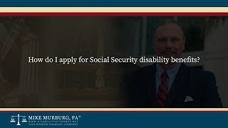 Video thumbnail: How do I apply for Social Security disability benefits?