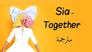 Sia - Together (from the motion picture Music) (Lyrics) مترجمة 🧡