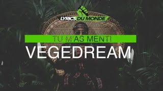 Vegedream   Tu M'as Menti (Paroles Lyrics)