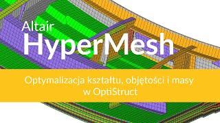 HyperMesh: Optymalizacja kształtu, objętości i masy w Altair OptiStruct