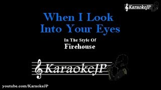 When I Look Into Your Eyes (Karaoke) - Firehouse