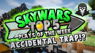 ACCIDENTAL TRAP! - Top 5 SKYWARS PLAYS of the Week
