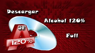 Descargar E Instalar Alcohol 120% V.2.0.3.8806 Full