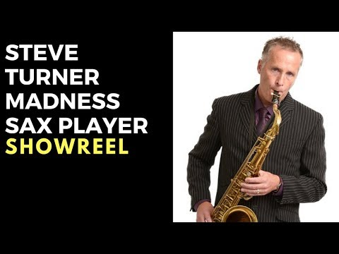 Steve Turner - Madness Saxophonist Video