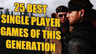 25 Best Single Player Games of this Generation You NEED To Play