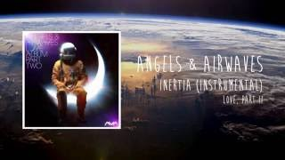 Angels & Airwaves - Inertia (Official Instrumental)