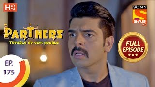 Partners Trouble Ho Gayi Double - Ep 175 - Full Episode - 30th July, 2018