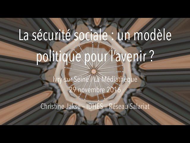 La Sécurité sociale : un modèle politique pour l'avenir ?