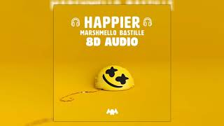 Marshmello Ft. Bastille   Happier | 8D Audio 🎧 || Dawn Of Music ||