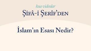 Kısa Video: İslam'ın Esası Nedir