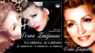 Vesna Zmijanac - Ti u meraku, ja u bedaku - (Audio 2003)